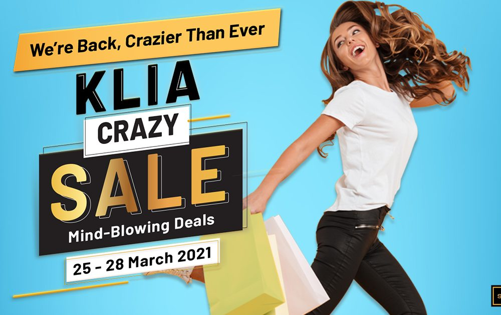 KLIA Crazy Sale Returns on 25–28 March 2021!